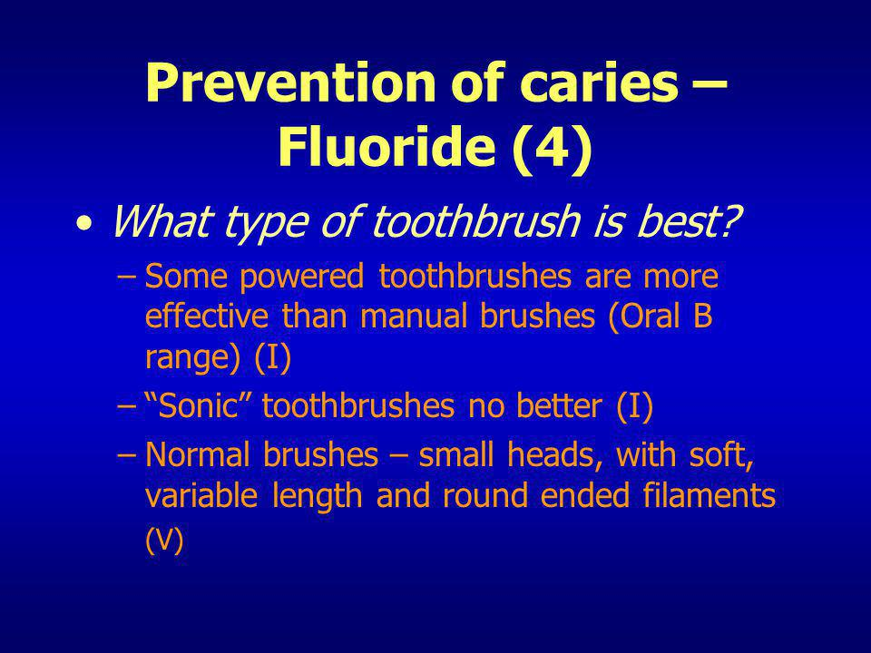Prevention of caries – Fluoride (4)