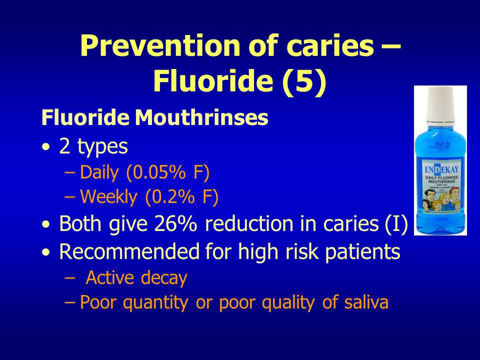 Prevention of caries – Fluoride (5)