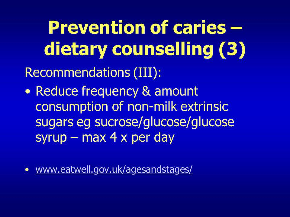 Prevention of caries – dietary counselling (3)