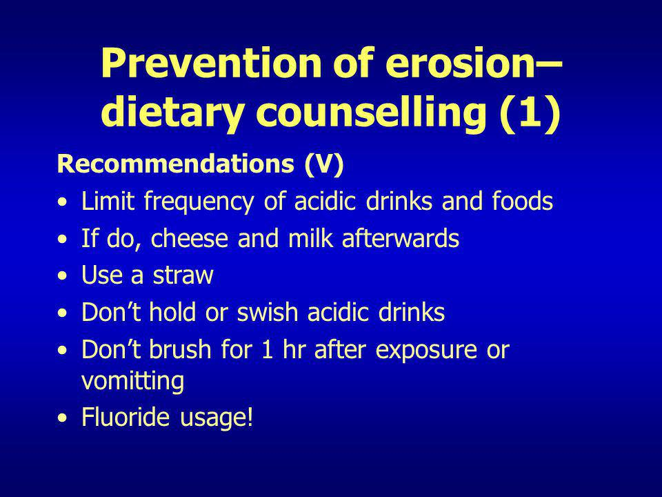 Prevention of erosion– dietary counselling (1)