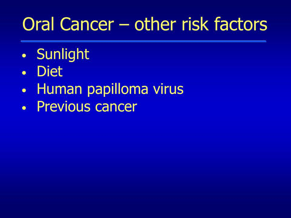 Oral Cancer – other risk factors