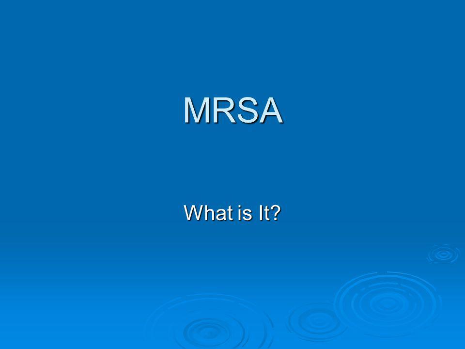 MRSA What is It