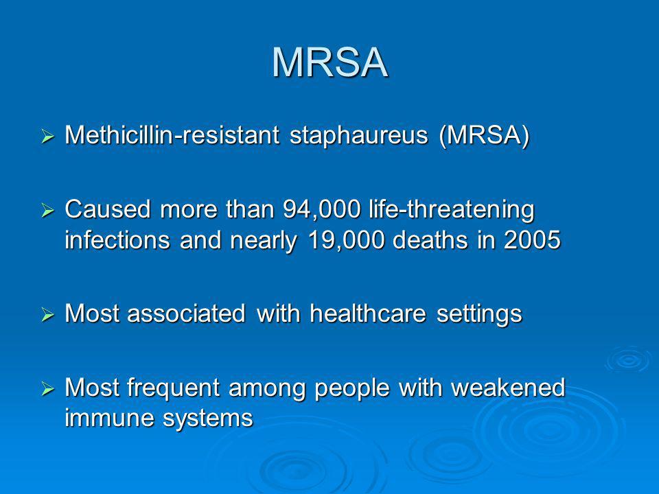 MRSA Methicillin-resistant staphaureus (MRSA)