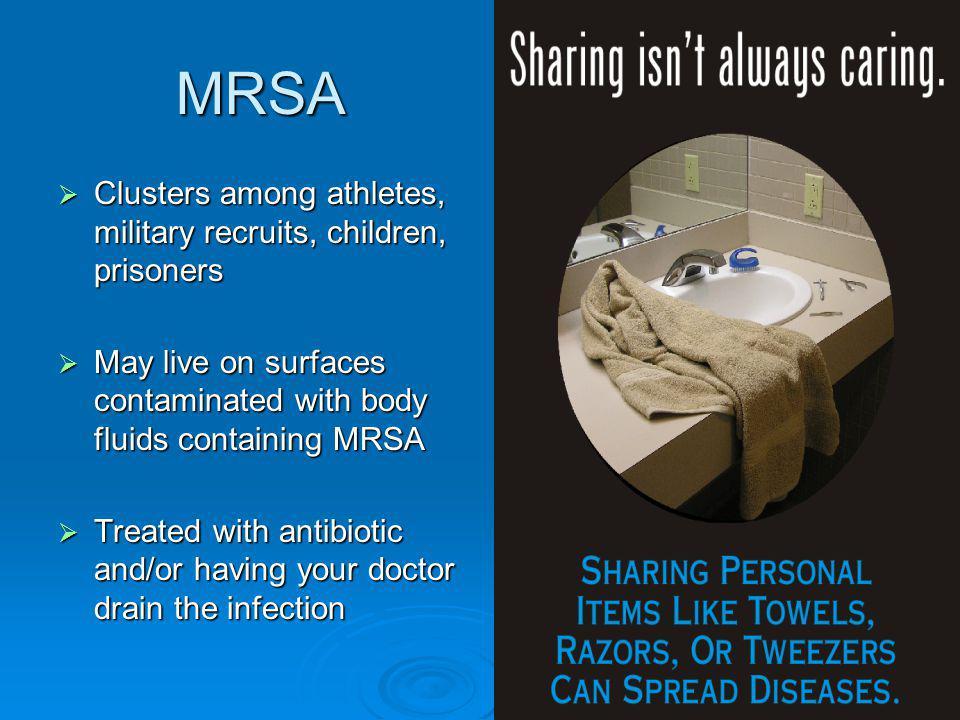 MRSA Clusters among athletes, military recruits, children, prisoners