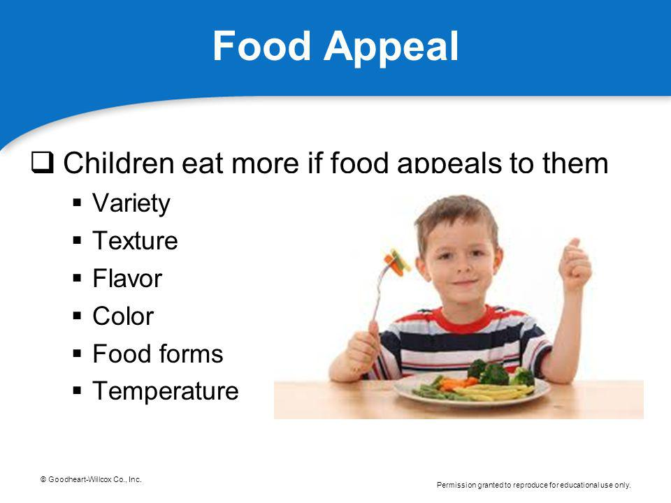 Food Appeal Children eat more if food appeals to them Variety Texture