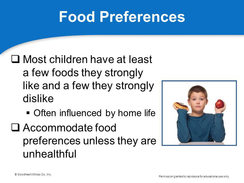 Food Preferences Most children have at least a few foods they strongly like and a few they strongly dislike.