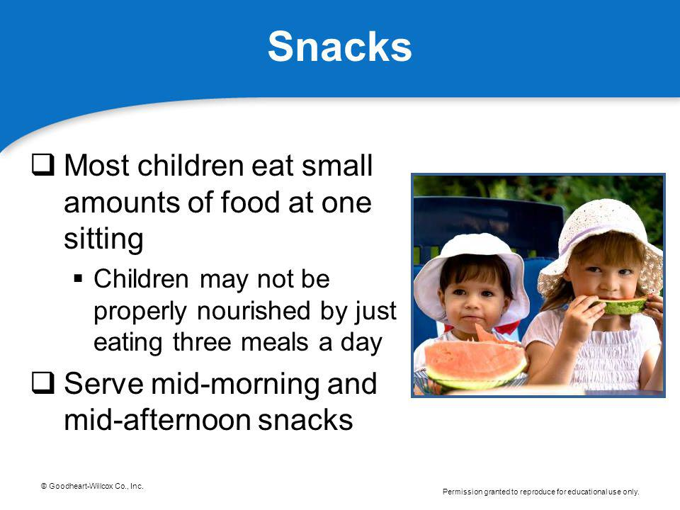 Snacks Most children eat small amounts of food at one sitting