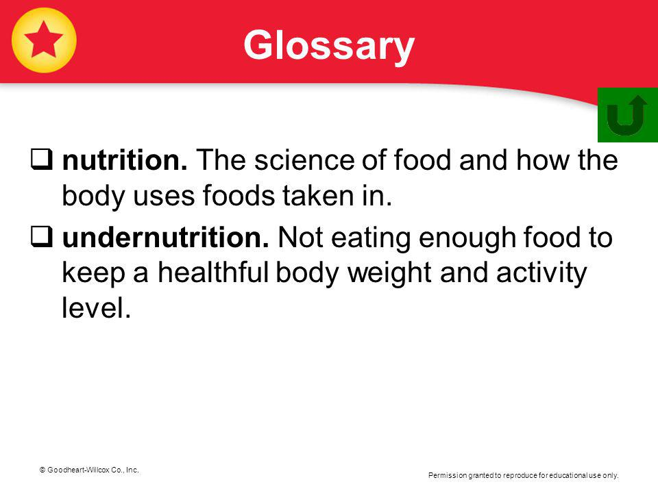 Glossary nutrition. The science of food and how the body uses foods taken in.