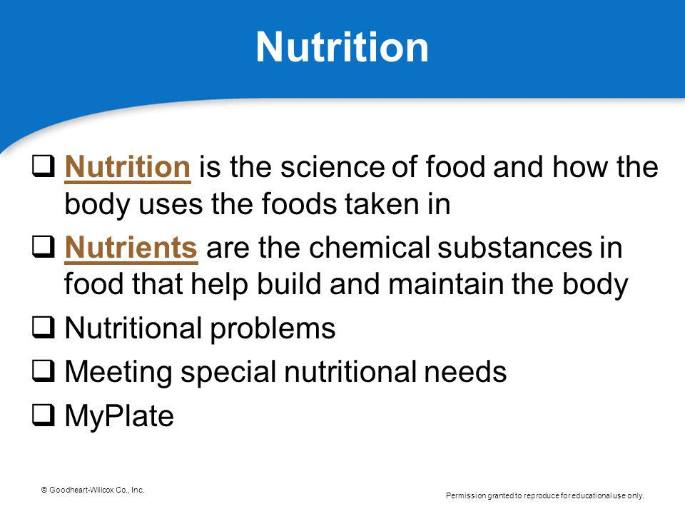 Nutrition Nutrition is the science of food and how the body uses the foods taken in.