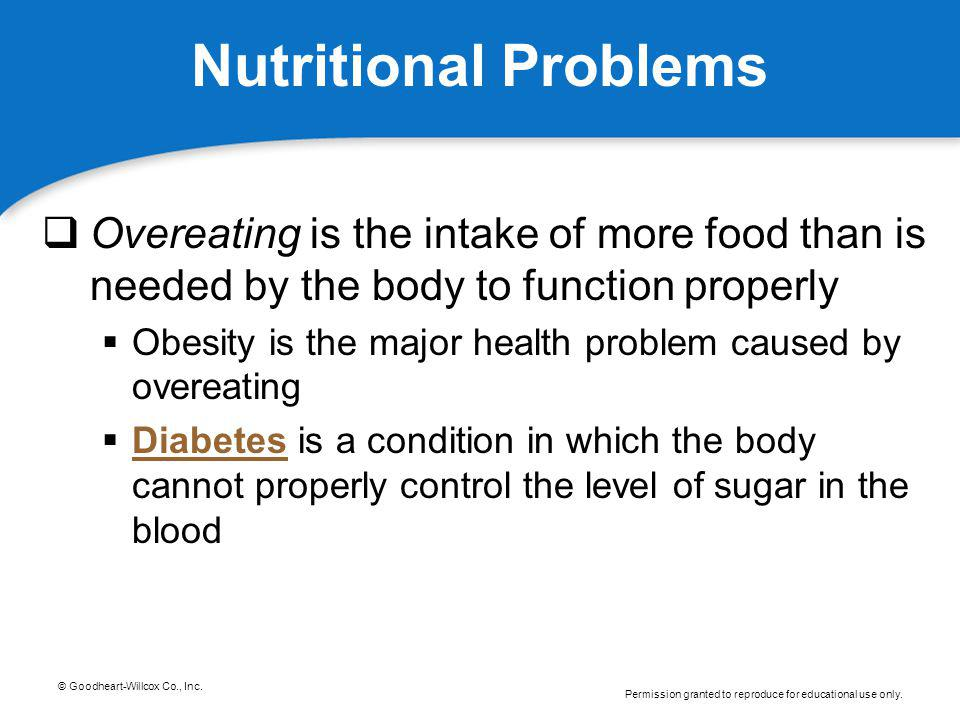 Nutritional Problems Overeating is the intake of more food than is needed by the body to function properly.