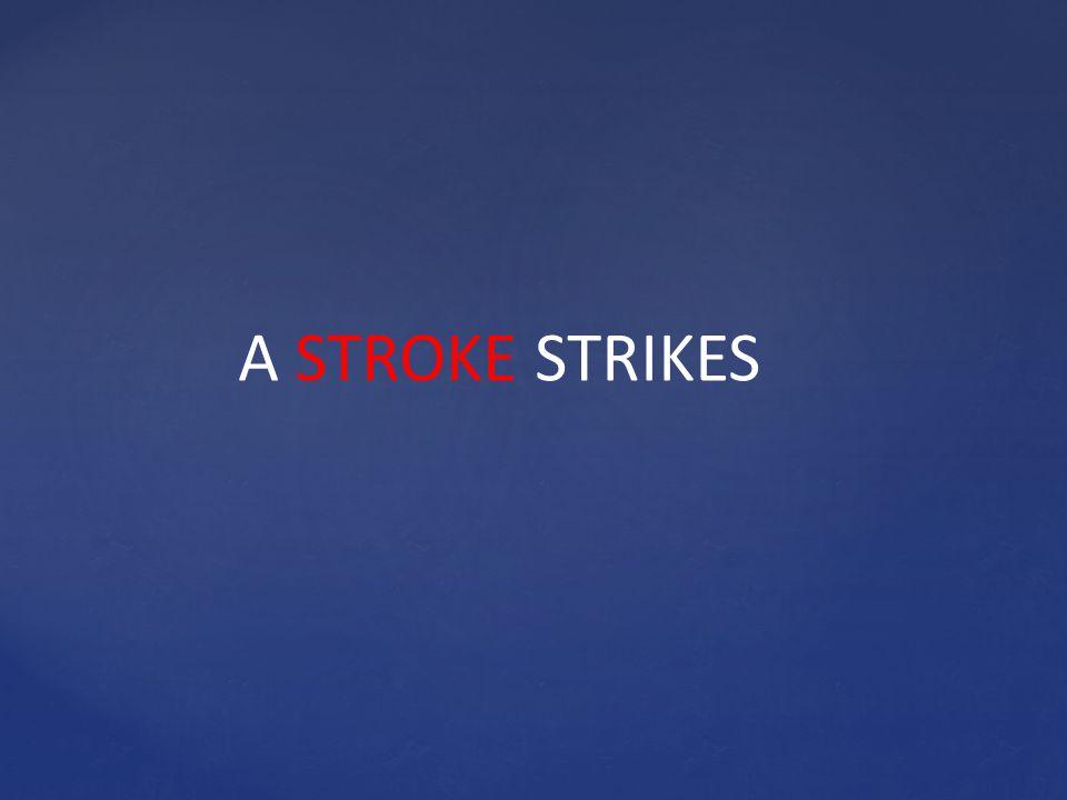 A STROKE STRIKES