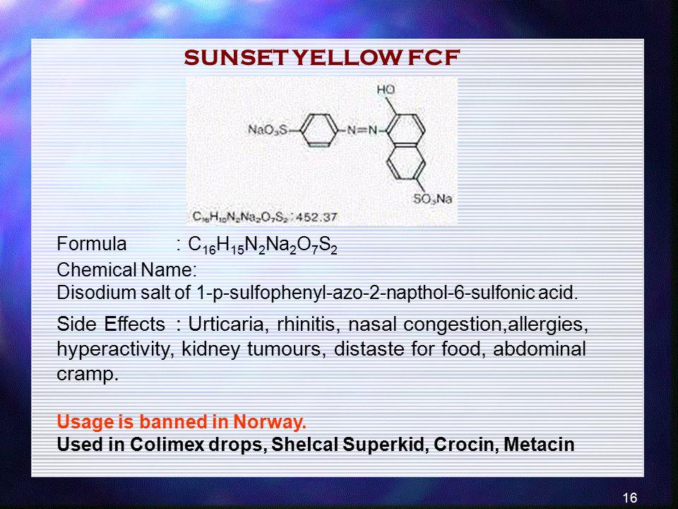 SUNSET YELLOW FCF Formula : C16H15N2Na2O7S2.