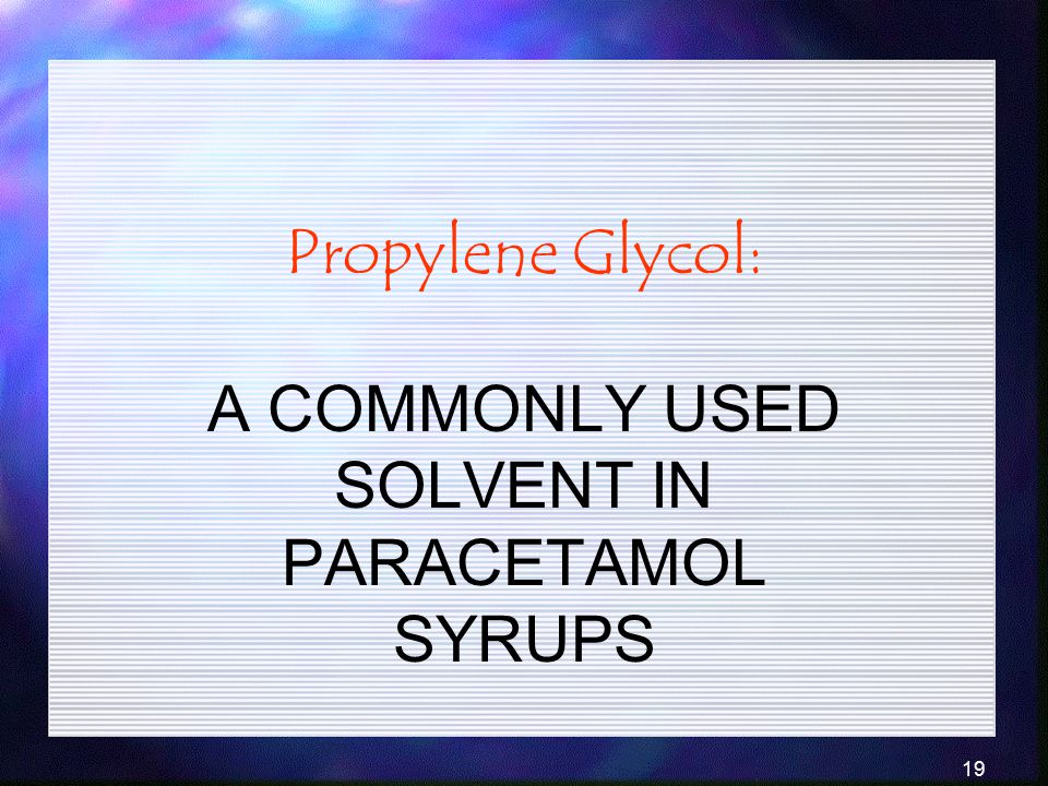 Propylene Glycol: A COMMONLY USED SOLVENT IN PARACETAMOL SYRUPS