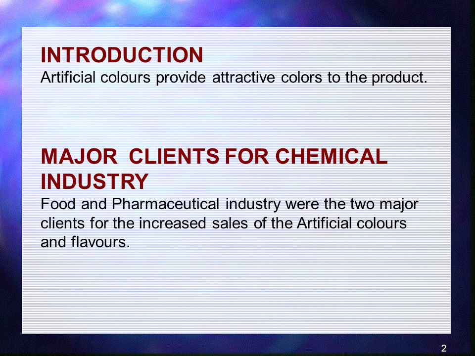 INTRODUCTION Artificial colours provide attractive colors to the product.