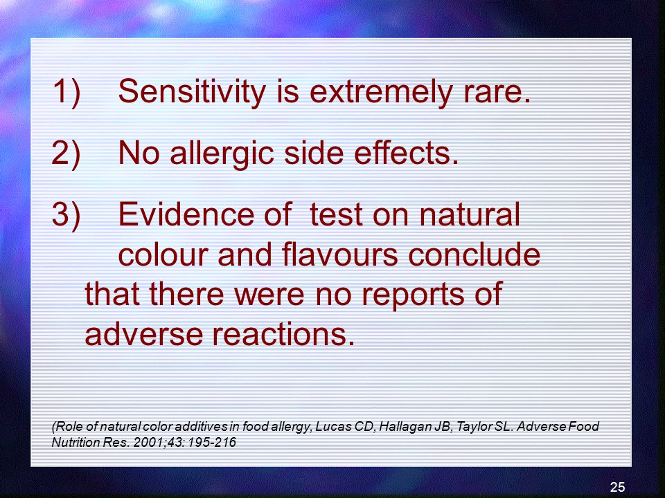1) Sensitivity is extremely rare. 2) No allergic side effects.