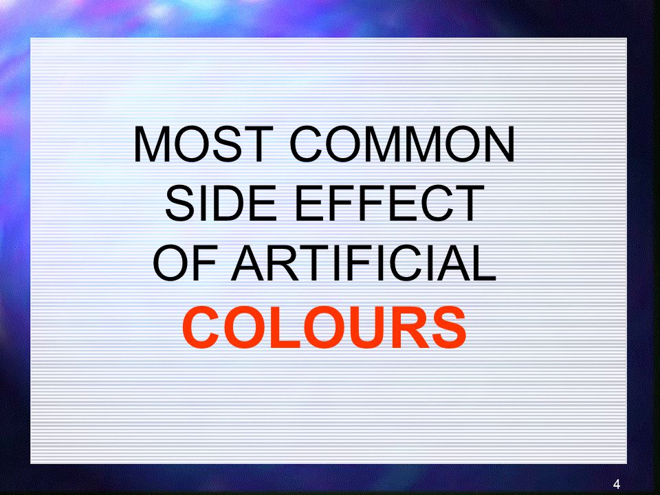MOST COMMON SIDE EFFECT OF ARTIFICIAL COLOURS
