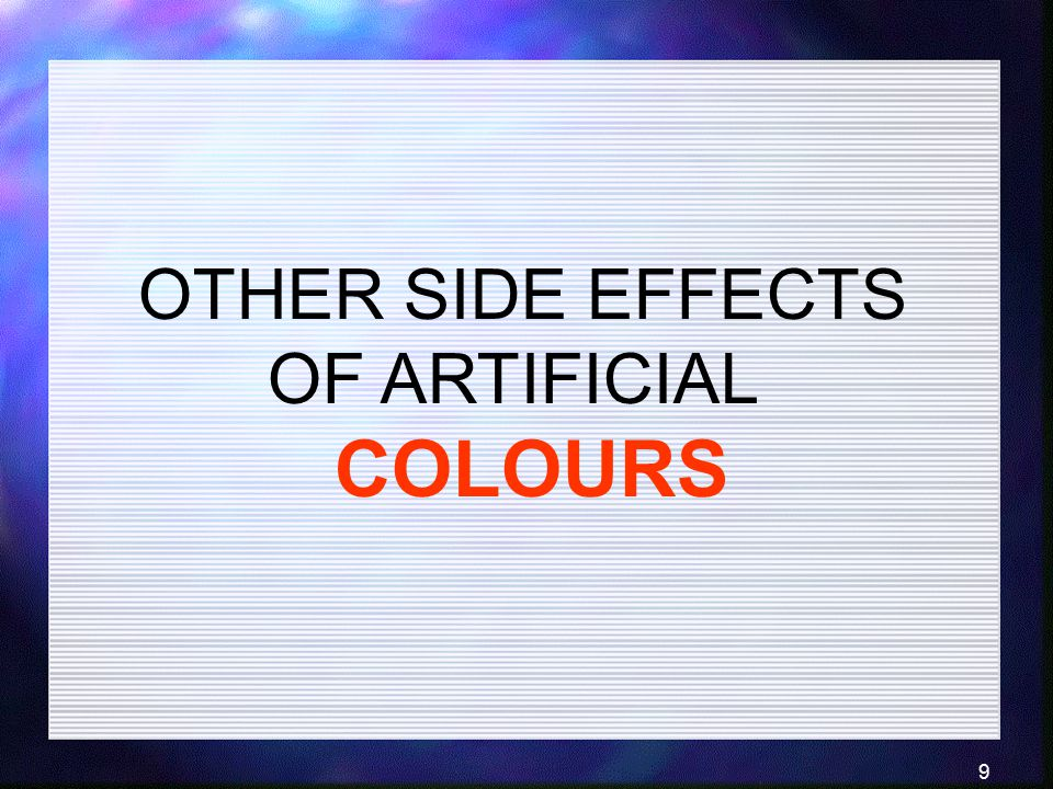 OTHER SIDE EFFECTS OF ARTIFICIAL COLOURS