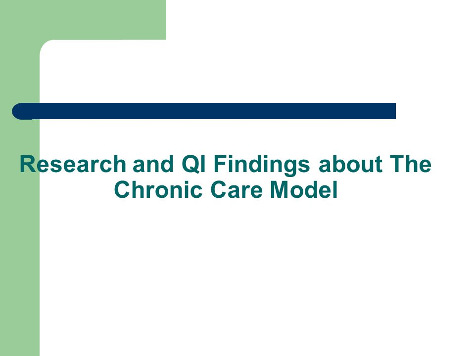 Research and QI Findings about The Chronic Care Model
