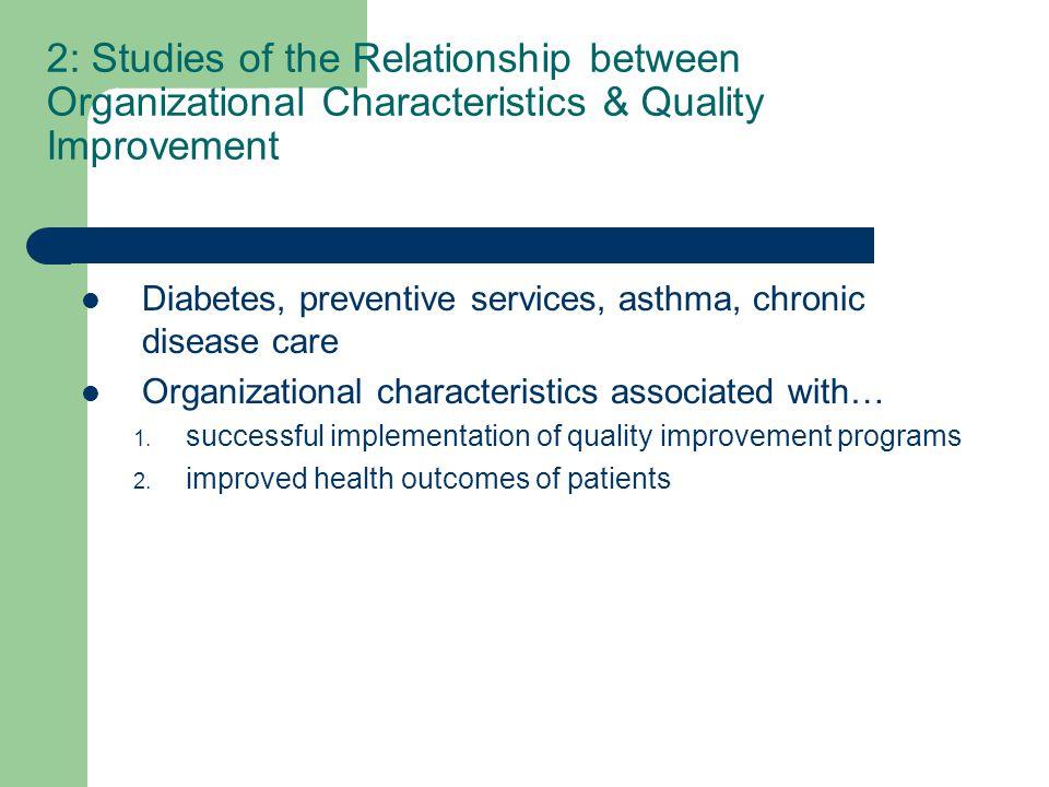 2: Studies of the Relationship between Organizational Characteristics & Quality Improvement