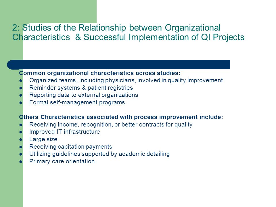 2: Studies of the Relationship between Organizational Characteristics & Successful Implementation of QI Projects