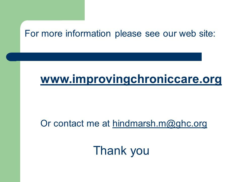 www.improvingchroniccare.org Thank you