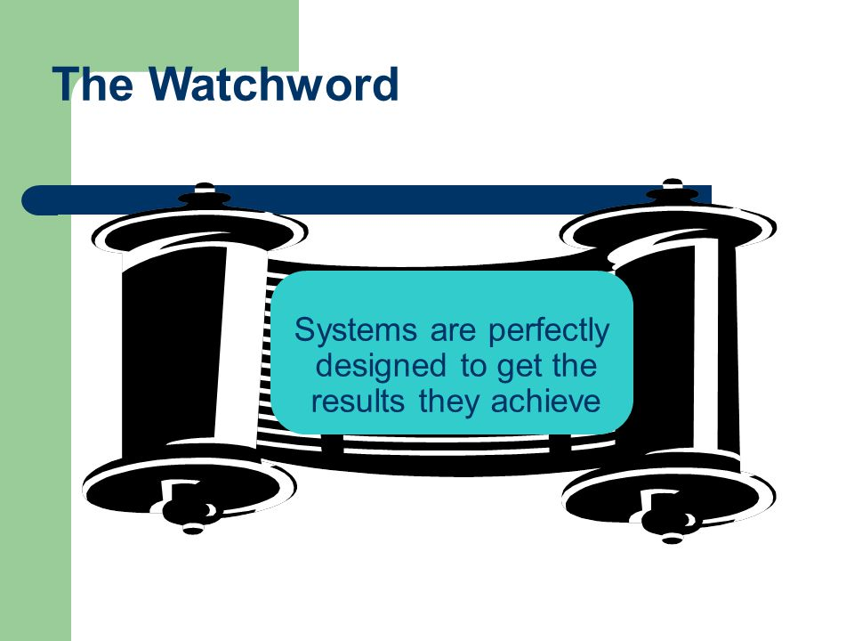 Systems are perfectly designed to get the results they achieve