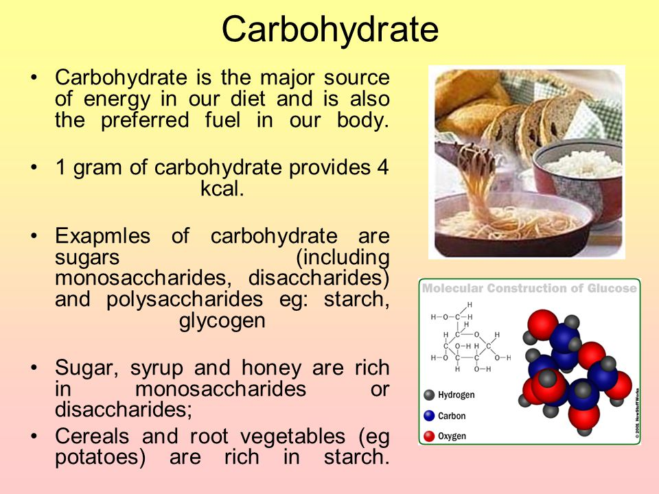 Carbohydrate Carbohydrate is the major source of energy in our diet and is also the preferred fuel in our body.