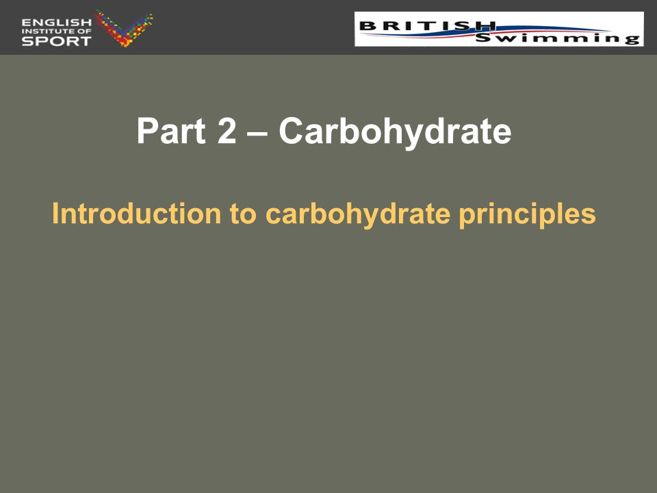 Part 2 – Carbohydrate Introduction to carbohydrate principles