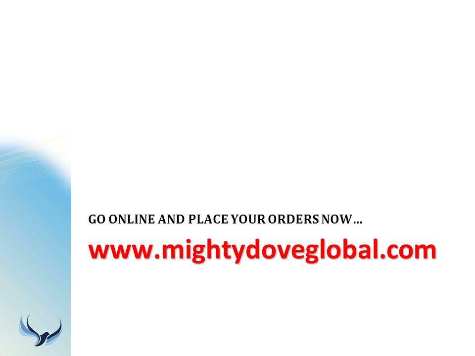 GO ONLINE AND PLACE YOUR ORDERS NOW…