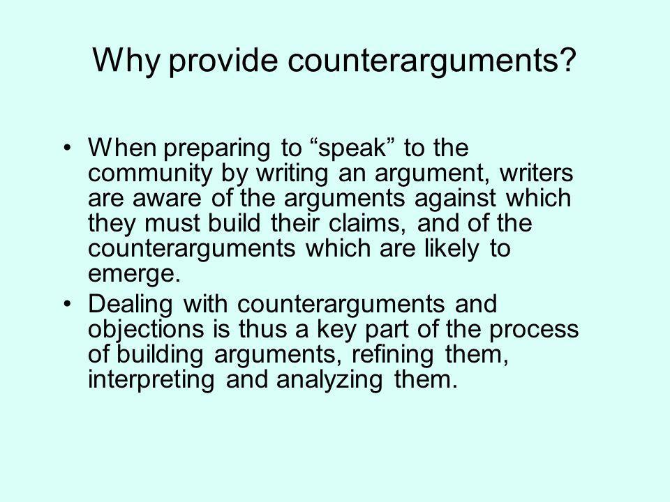 Why provide counterarguments