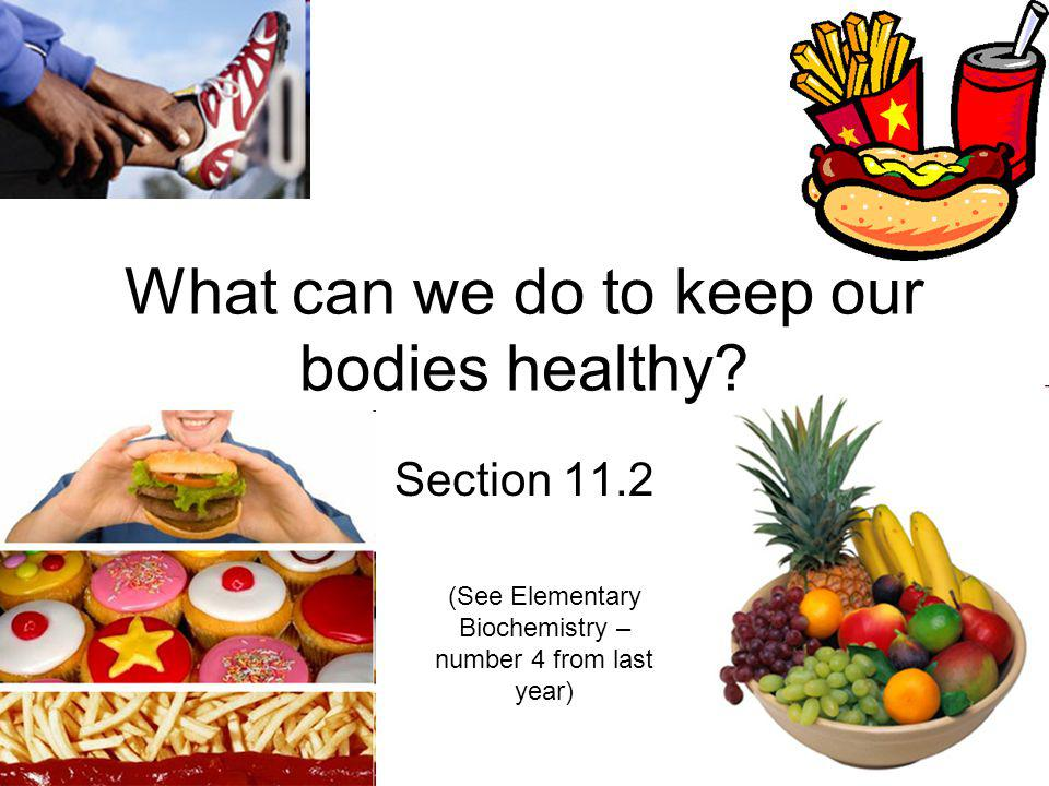 What can we do to keep our bodies healthy