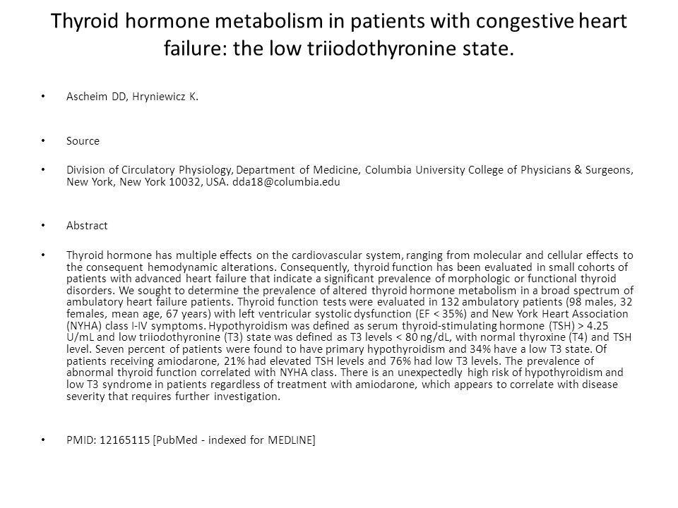 Thyroid hormone metabolism in patients with congestive heart failure: the low triiodothyronine state.