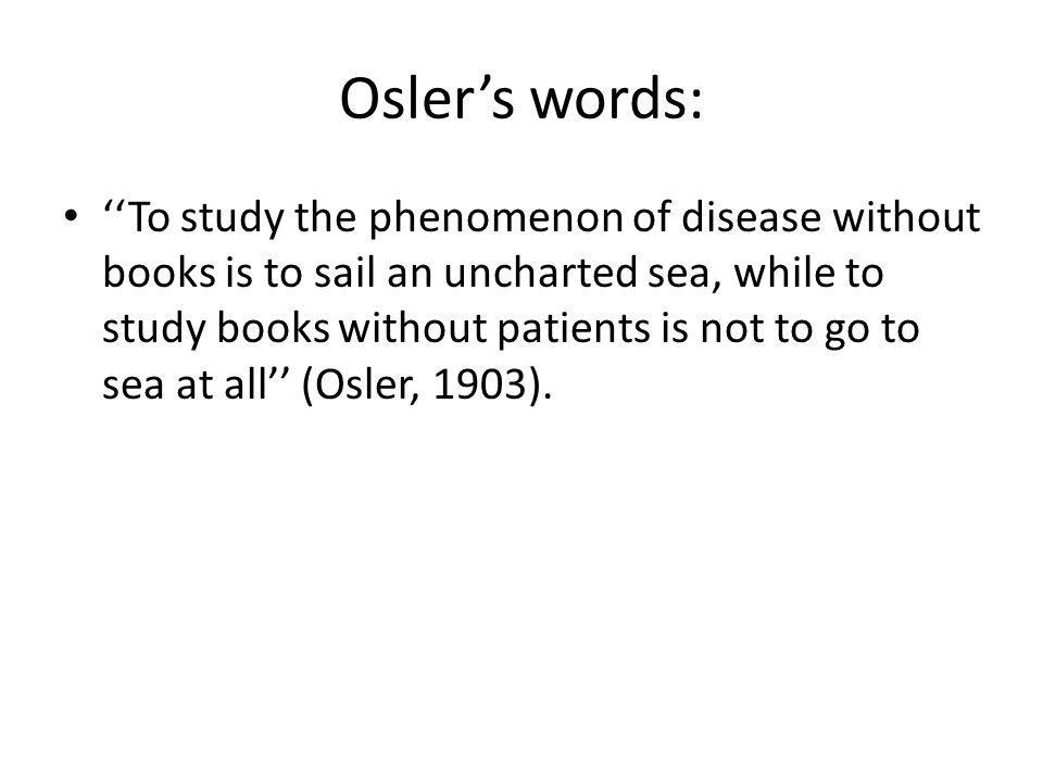 Osler's words: