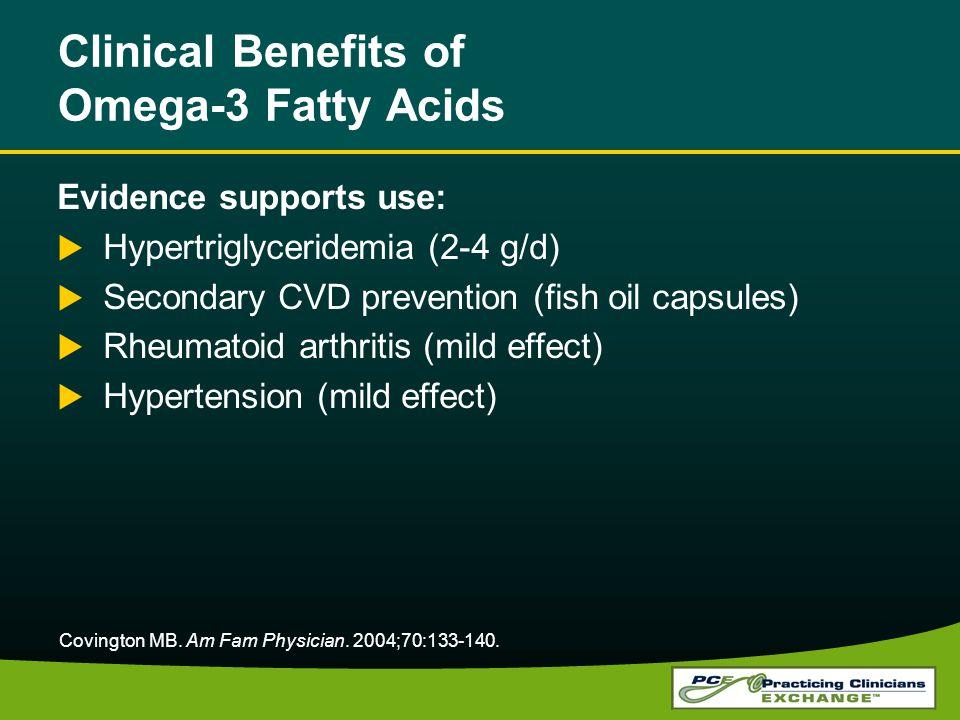 Clinical Benefits of Omega-3 Fatty Acids