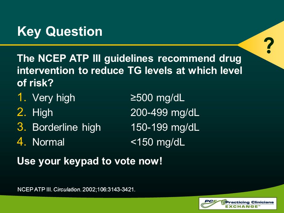 Key Question The NCEP ATP III guidelines recommend drug