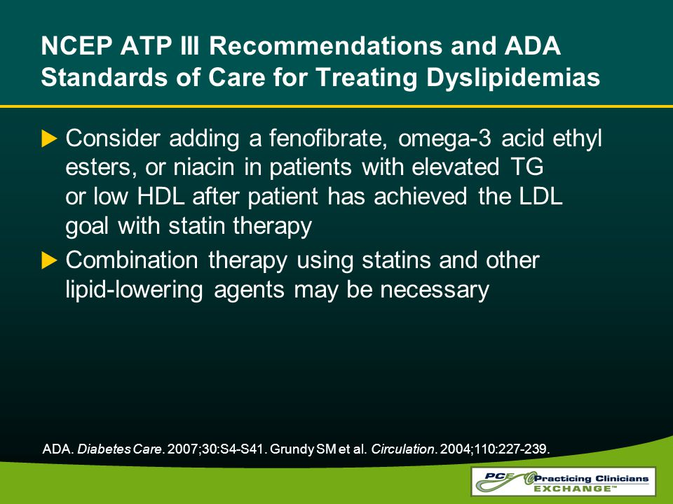 NCEP ATP III Recommendations and ADA Standards of Care for Treating Dyslipidemias