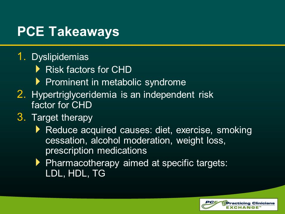 PCE Takeaways Dyslipidemias Risk factors for CHD
