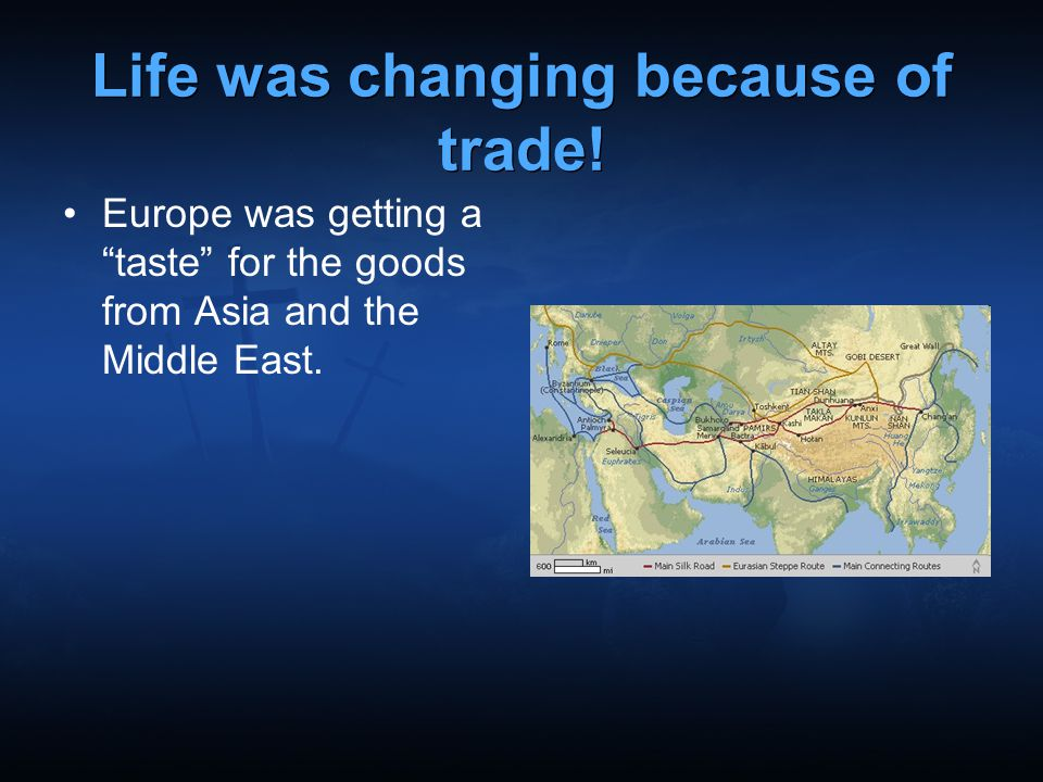 Life was changing because of trade!