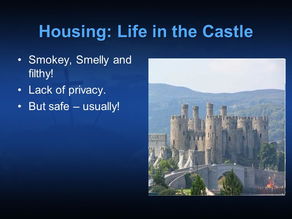 Housing: Life in the Castle
