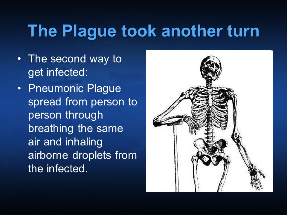 The Plague took another turn