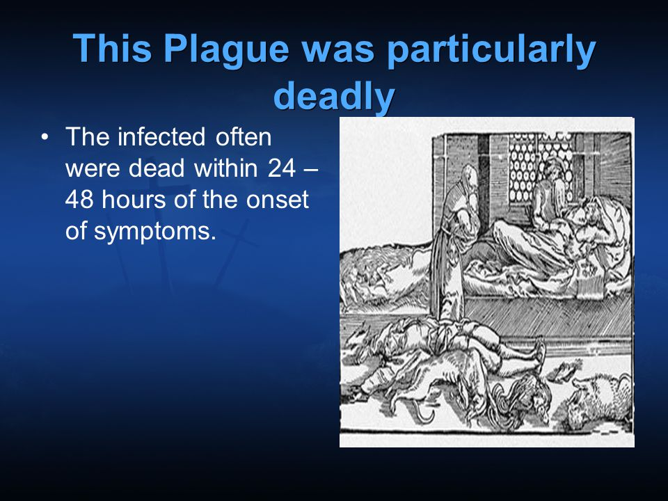 This Plague was particularly deadly