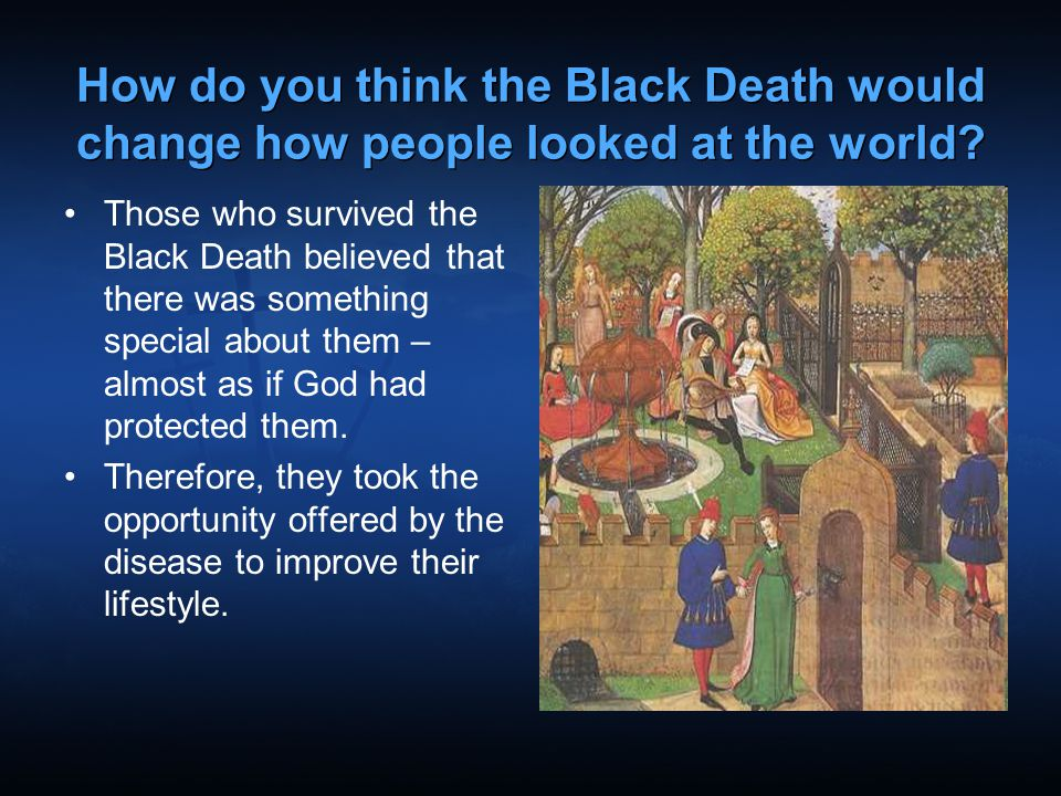 How do you think the Black Death would change how people looked at the world