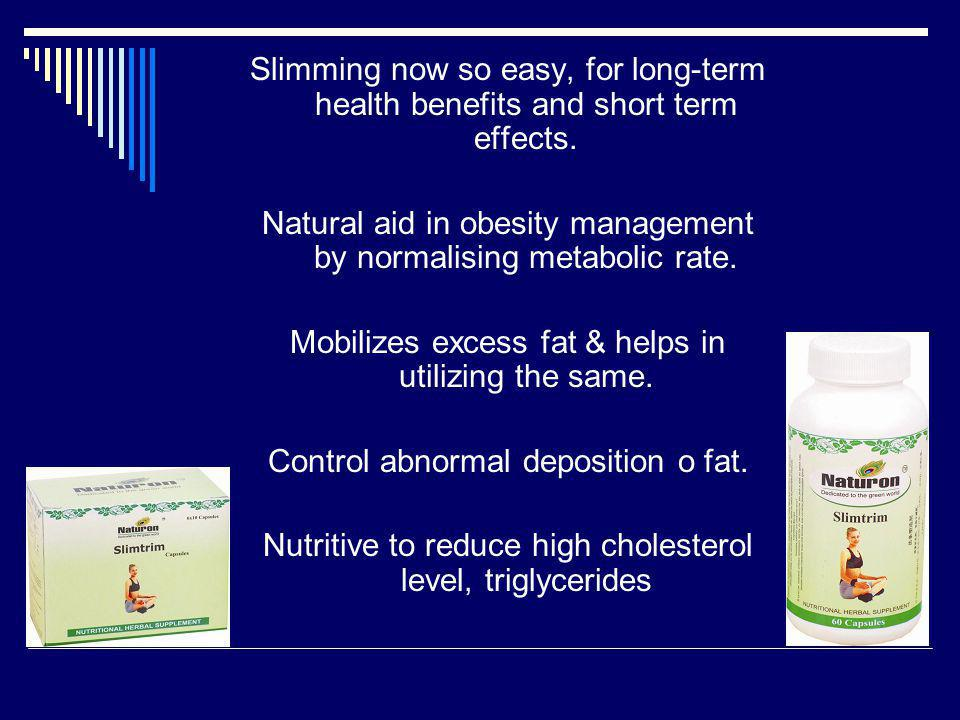 Natural aid in obesity management by normalising metabolic rate.