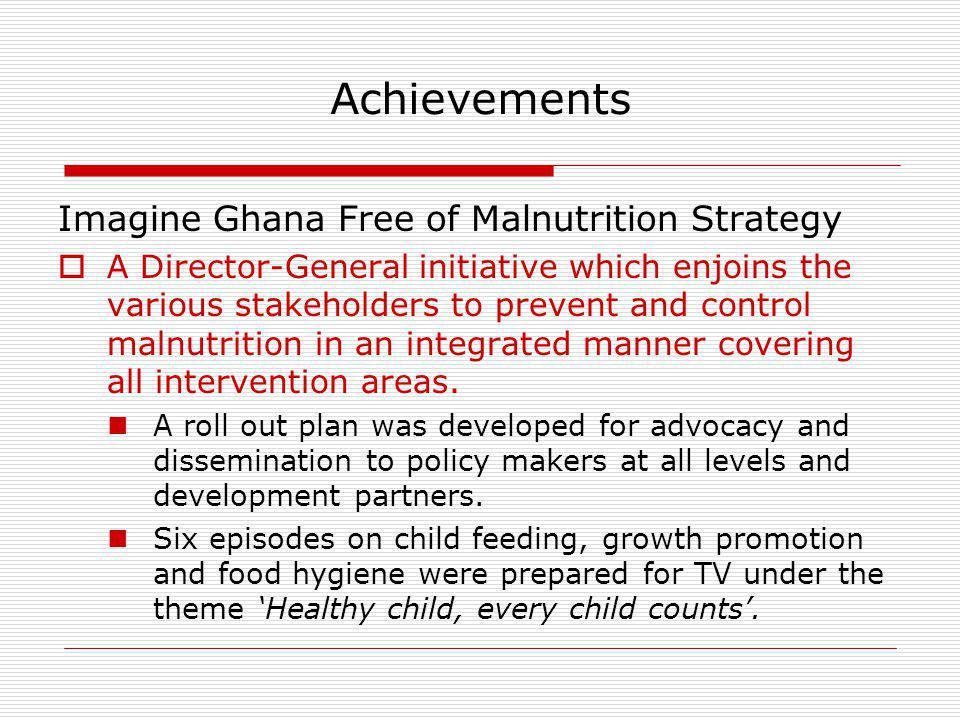Achievements Imagine Ghana Free of Malnutrition Strategy