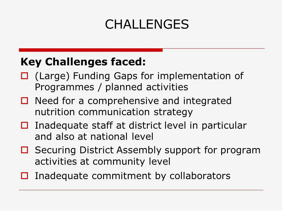 CHALLENGES Key Challenges faced: