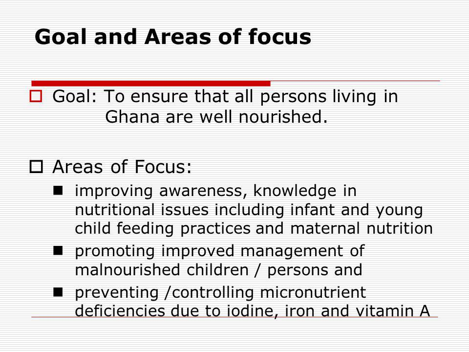 Goal and Areas of focus Areas of Focus: