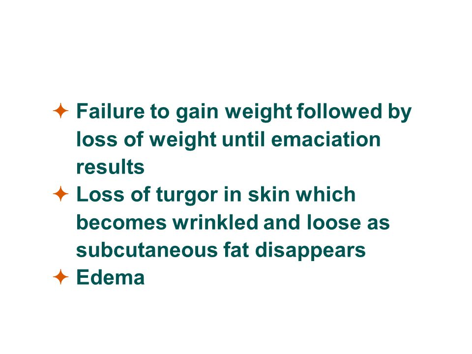  Failure to gain weight followed by loss of weight until emaciation results