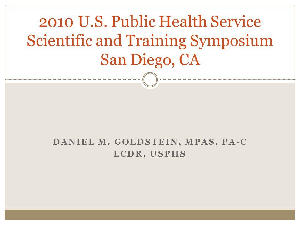 Daniel M. Goldstein, MPAS, PA-C LCDR, USPHS
