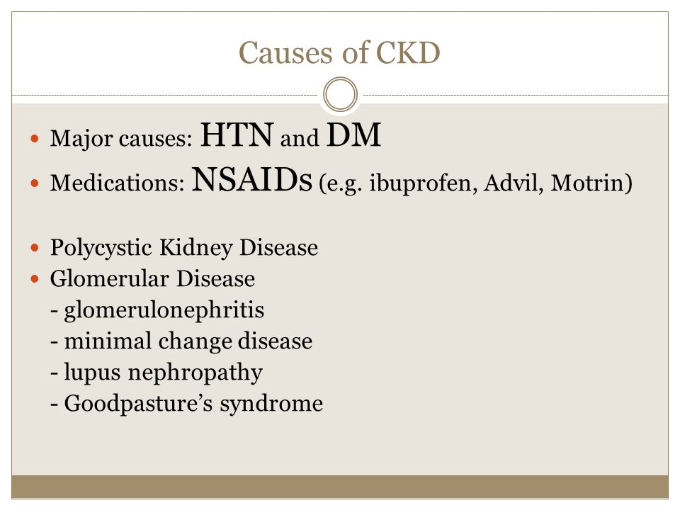 Causes of CKD Major causes: HTN and DM