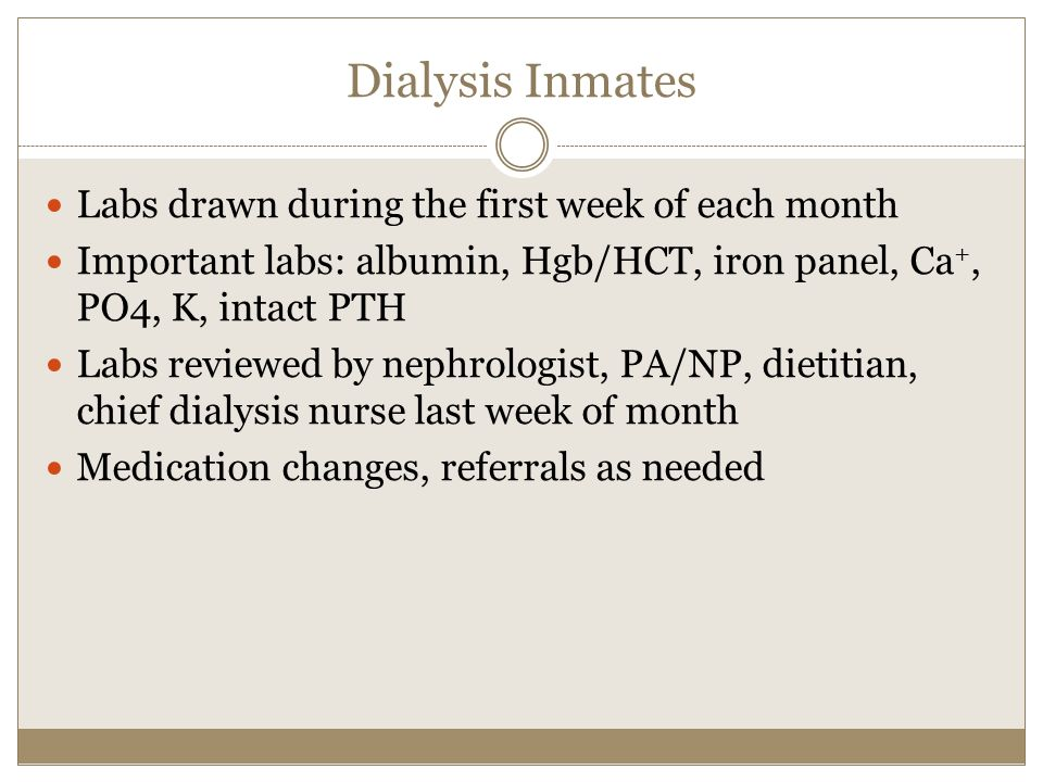 Dialysis Inmates Labs drawn during the first week of each month